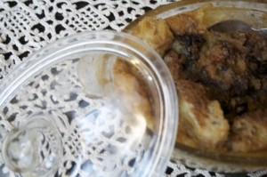 Here's Rustic Bread Pudding baked in Grandma S.'s 50 year-old etched casserole